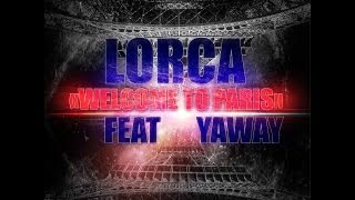 Lorca Feat Yaway - Welcome To Paris (Parisien Et Champion )