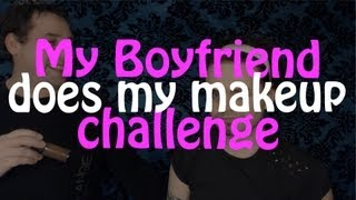 My Boyfriend does my Makeup Challenge!