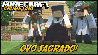 Minecraft: CHUME LABS - OVO SAGRADO! #19