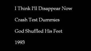 Watch Crash Test Dummies I Think Ill Disappear Now video