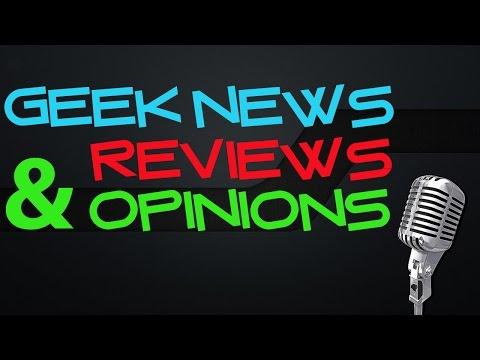 Geek News Reviews, & Opinions - September 10, 2016!