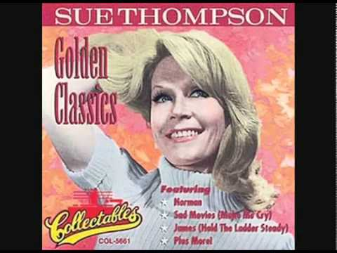 Sue Thompson - James Hold The Ladder Steady