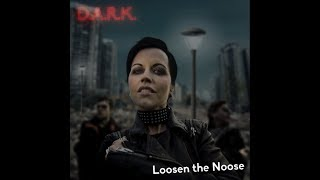 D.A.R.K. | Loosen The Noose | Lyrics