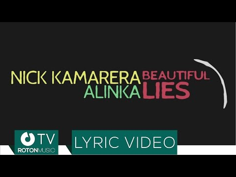 Nick Kamarera Beautiful Lies ft. Alinka music videos 2016