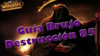 World of Warcraft - Guia Brujo Destruccion 85 - Español