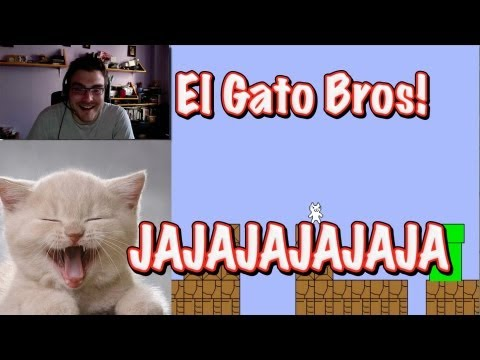 JAJAJAJAJA - El Gato Bros!