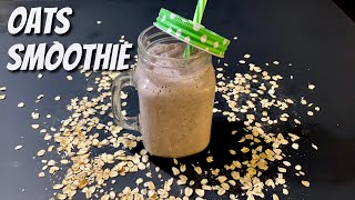 Oats smoothie | ఓట్స్ స్మూతీ | Healthy Smoothie for breakfast | Quick and easy