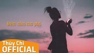 Đêm Nằm Mơ Phố | Thuỳ Chi | Official MV Lyric
