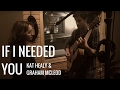If I Needed You - Townes Van Zandt - Cover - Kat Healy - Graham MacLeod