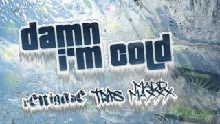 Renigade, Trips, and Madd Maxxx - Damn I'm Cold