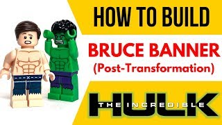 HOW TO Build BRUCE BANNER from the Incredible Hulk as a LEGO Figure!