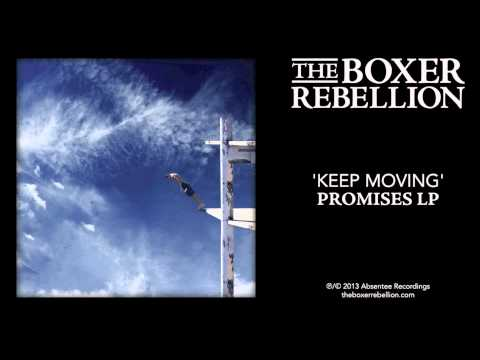 The Boxer Rebellion - Keep Moving (Promises LP)