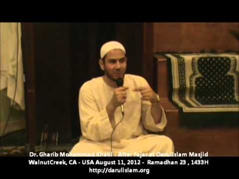Sheikh Dr. Gharib Mohammed Khalil Lecture After Fajr Prayer August 11, 2012