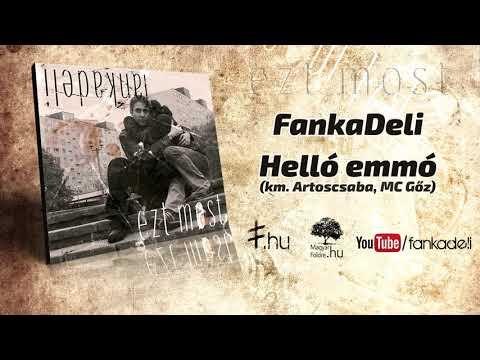 FankaDeli - Helló emmó (km. Artoscsaba, MC Gőz - 2007)