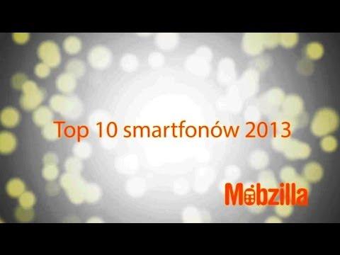 TOP 10 smartfonów 2013 - Mobzilla odc. 129