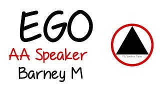 AA Speaker Barney M talks about Ego - Funny