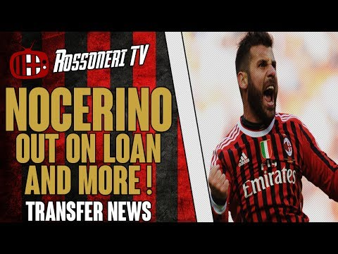 Nocerino out on loan and more ! | AC Milan Transfer News | (03/07/14)