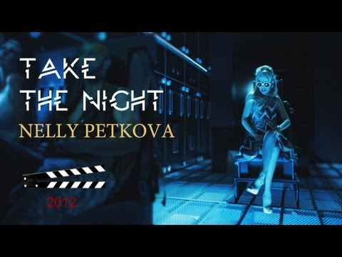 Нели Петкова - Take the night