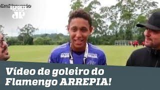 De ARREPIAR! Veja o que goleiro do Flamengo que morreu em incêndio disse há um ano