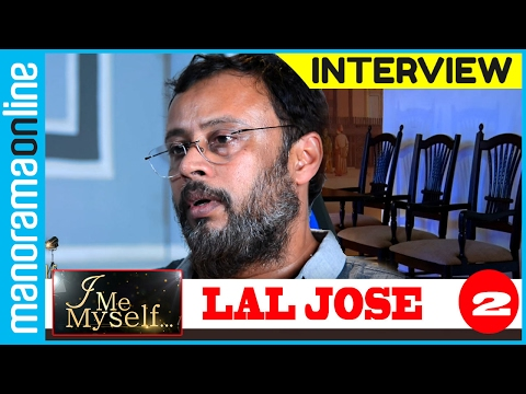Manorama Online | I Me Myself | Lal Jose PT 2/2