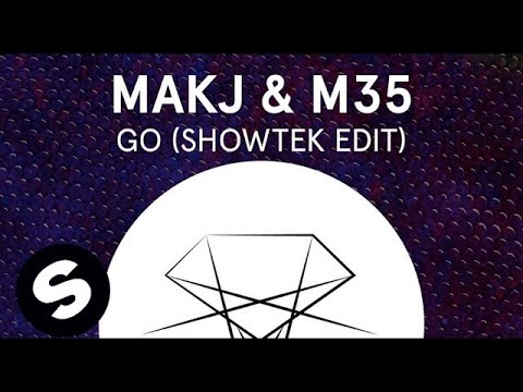 MAKJ & M35 - GO (Showtek Edit)