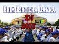 भिम किर्तिचा डन्का - DJ 2017 - Remix MP3