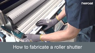 How to fabricate a roller shutter | heroal services