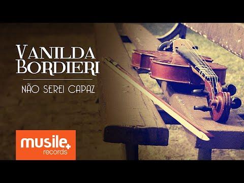 Vanilda Bordieri - Não Serei Capaz (Clipe Oficial)