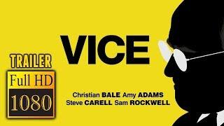 🎥 VICE (2018)   Full Movie Trailer   Full HD   1080p
