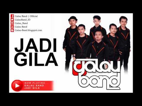 Galau Band - Jadi Gila (Official Lyrics Video)