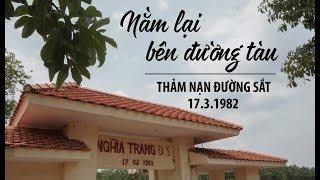 Bí ẩn thảm nạn đường sắt gần 200 người chết ở Đồng Nai năm 1982