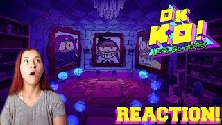 I Must Know More!!!   Face Your Fears   OK K.O.! Let's Be Heroes Blind Reaction
