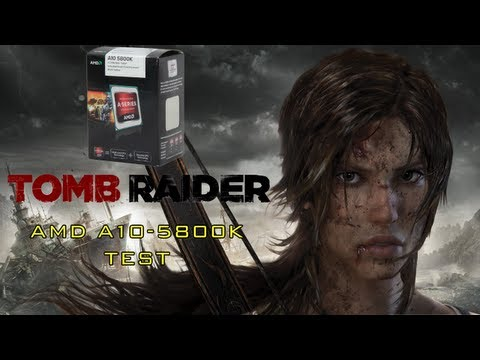 [Benchmark] Tomb Raider on a AMD A10-5800K
