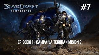StarCraft Remastered #7 - Campaña Episodio 1 |  Mision 9 | Gameplay en Español