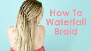 How To Waterfall Braid - Hair Tutorial for Beginners! - KayleyMelissa