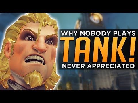 Overwatch: Why NOBODY Plays TANK - Never Appreciated