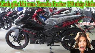 Cảnh giác khi mua Yamaha Exciter 150 nhập khẩu| kiet989
