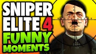 "Sniper Elite 4: Funny Moments! - ""KILL HITLER!"" - (SE4 Target Fuhrer DLC Gameplay)"