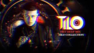 Mixtape Việt Deep Mix - My Style My Name vol 10 - TILO Mix