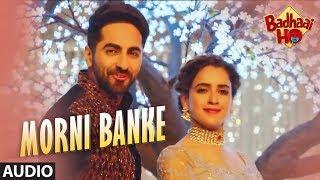 Morni Banke Audio Badhaai Ho Guru Randhawa Tanishk Bagchi Neha Kakkar Ayushmann K Sanya M