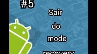 #5 como sair de modo recovery!