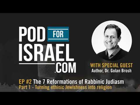 Pod for Israel - The 7 Reforms of Rabbinic Judaism #1 The invention of conversion - Dr. Golan Brosh
