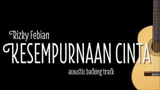 download lagu Rizky Febian - Kesempurnaan Cinta Acoustic Guitar Karaoke gratis