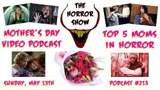 Top 5 Moms in Horror Movies - The Horror Show Podcast #213