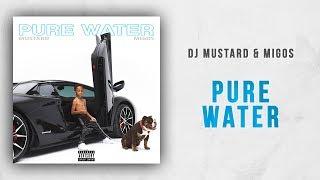 Dj Mustard Migos Pure Water