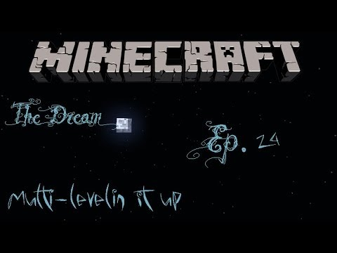 """Multi-Levelin It Up"" Minecraft The Dream Ep. 24"