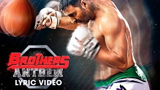 Brothers Anthem Lyric Video - Brothers | Akshay Kumar | Sidharth Malhotra