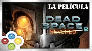 Dead Space 2 Severed Pelicula Completa Español