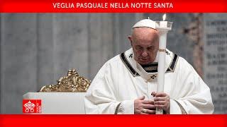 Veglia Pasquale nella notte Santa 03 aprile 2021 Papa Francesco