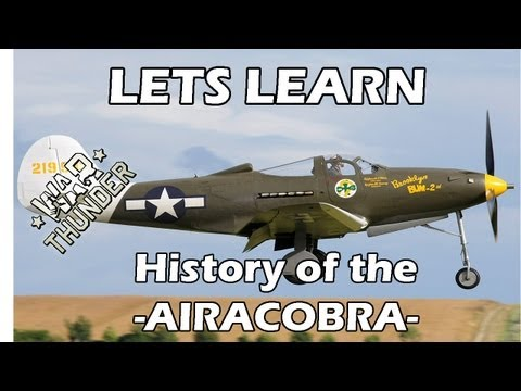 Lets Learn - War Thunder - History of the Airacobra (Gameplay)